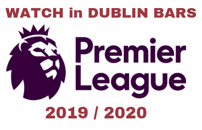 Watch Premier League 2019 /2020 in Dublin sports bars